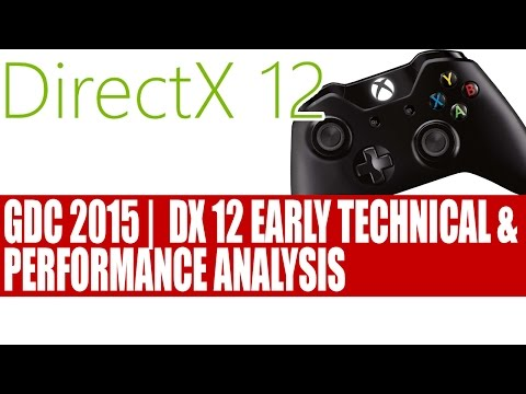 GDC 2015 DirectX 12 Early Technical & Performance Analysis | Massive Frame Rate Increase Abound