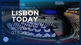 Lisbon Today #9 (7 May 2018): The Jury show for the first Semi-Final takes place in Lisbon