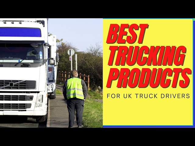British Trucking Best Products For UK Truck Drivers