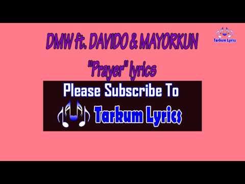 DMW ft.  DAVIDO & MAYORKUN - Prayer lyric video
