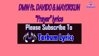DMW ft.  DAVIDO & MAYORKUN - Prayer lyric video Mp3
