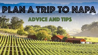 """Plan a trip to Napa - """"Planning your first trip to Napa Valley"""""""