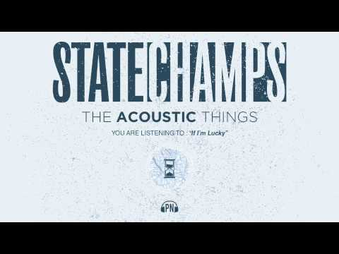 """State Champs """"If I'm Lucky"""""""