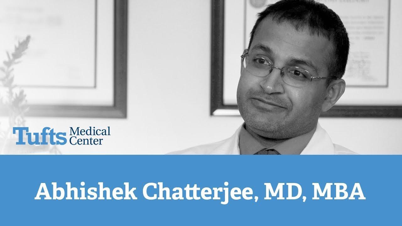 Meet Abhishek Chatterjee, MD, MBA   Tufts Medical Center