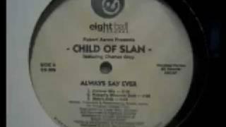 Robert Aaron Presents Child Of Slan - Always Say Ever (Balo