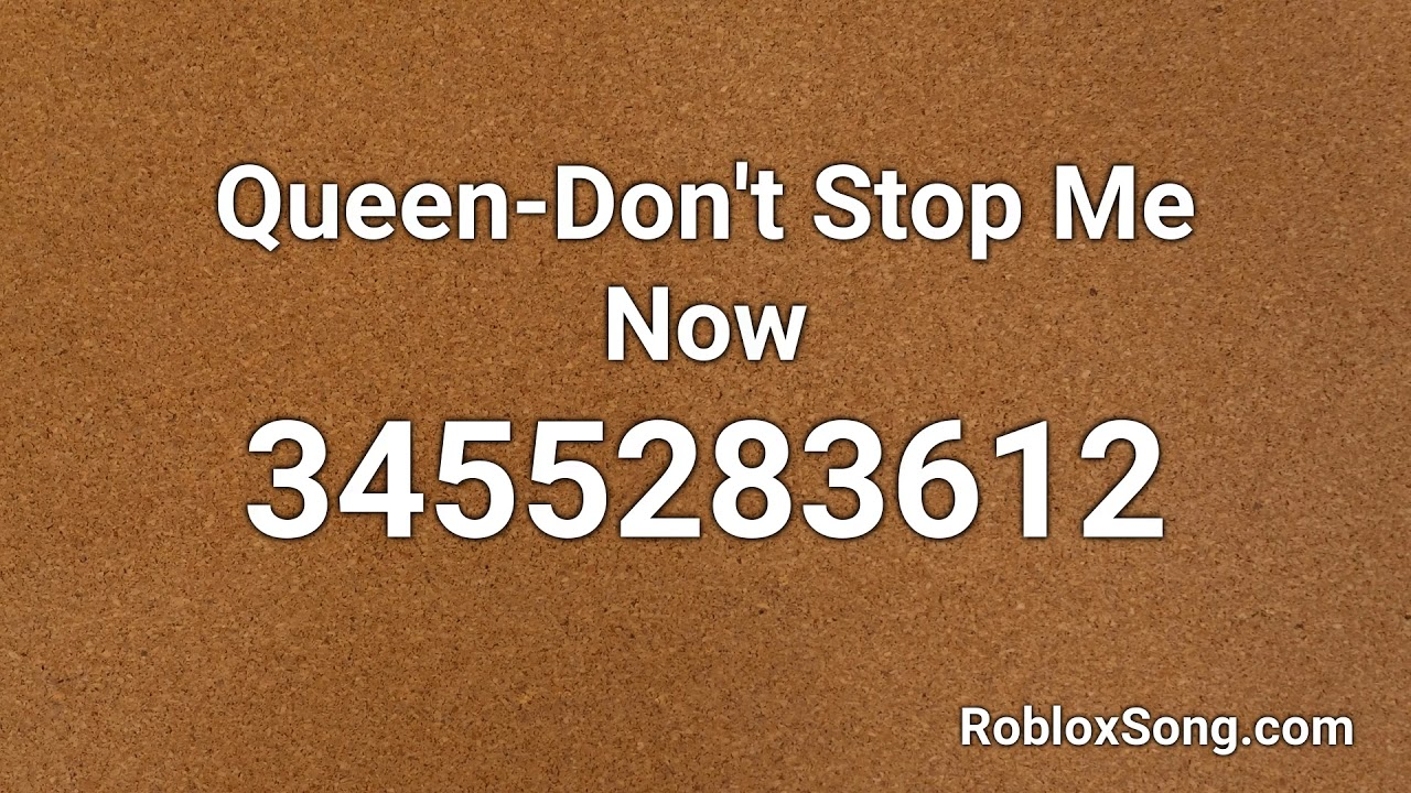 Queen Don T Stop Me Now Roblox Id Music Code Youtube