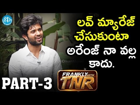 Actor Vijay Devarakonda Exclusive Interview - Part #3 || గీతలతో గోవిందం || Frankly With TNR