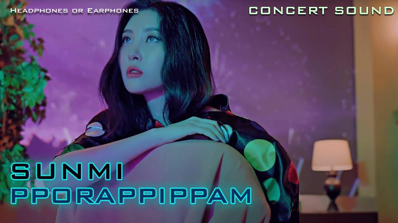 🔈  [CONCERT SOUND]   SUNMI  - pporappippam