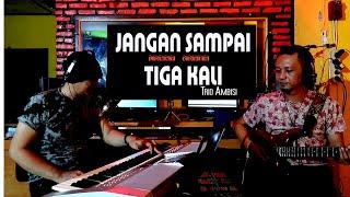 Download lagu Lagu Nostalgia -Jangan Sampai Tiga Kali -Trio Ambisi ( Lonny-COVER )