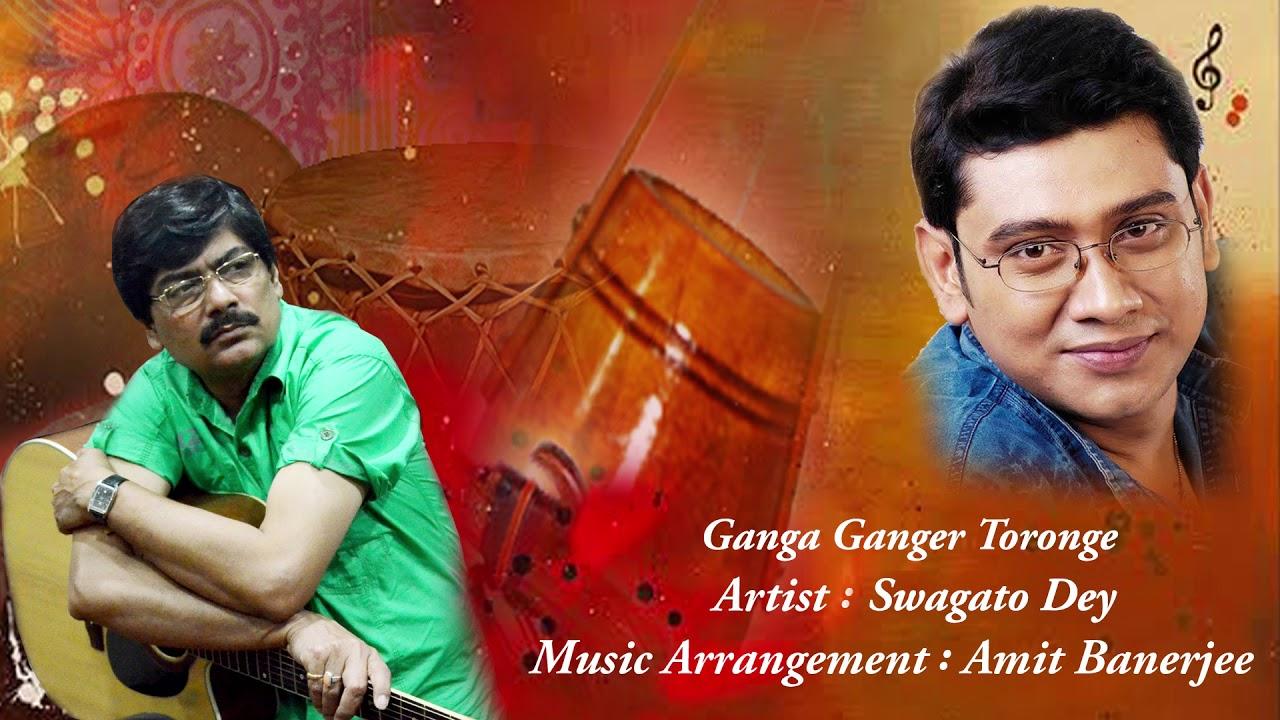 Download Ganga Ganger Toronge | Swagato Dey | Salil Chowdhury | Amit Banerjee