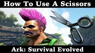 How To Use A Scissors - Ark: Survival Evolved