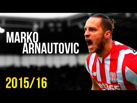 Marko Arnautovic | Ultimate Goals, Skills & Assists 2015/16 | HD