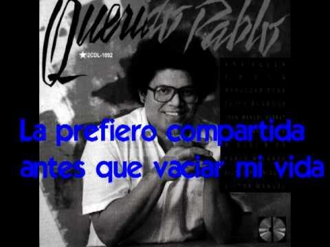 Silvio Rodríguez y Pablo Milanés - El breve espacio en que no estás (letra)