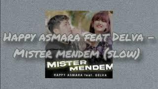 Happy Asmara Feat Delva Mister Mendem S L O W
