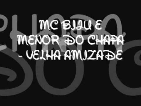 MC BIJU E MENOR DO CHAPA  VELHA AMIZADE