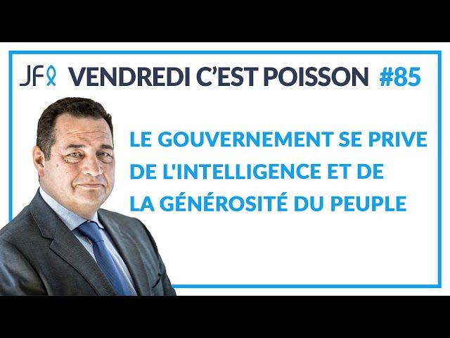 Le Gouvernement se prive de l'intelligence et de la générosité du peuple | VCP 85