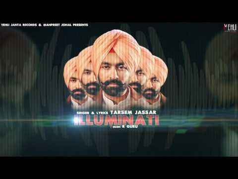 Illuminati (Full Song) | Tarsem Jassar | Latest Punjabi Songs 2017 | Vehli Janta Records