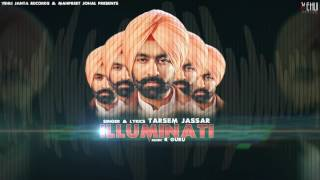 Illuminati (Full Song) | Tarsem Jassar | Latest Punjabi Songs 2017 | Vehli Janta Records