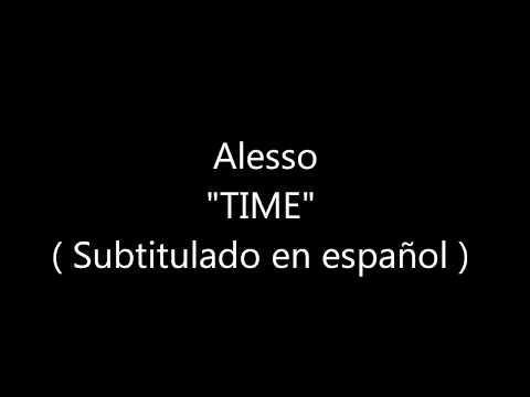 Alesso - Time (Subtitulado en español) Mp3