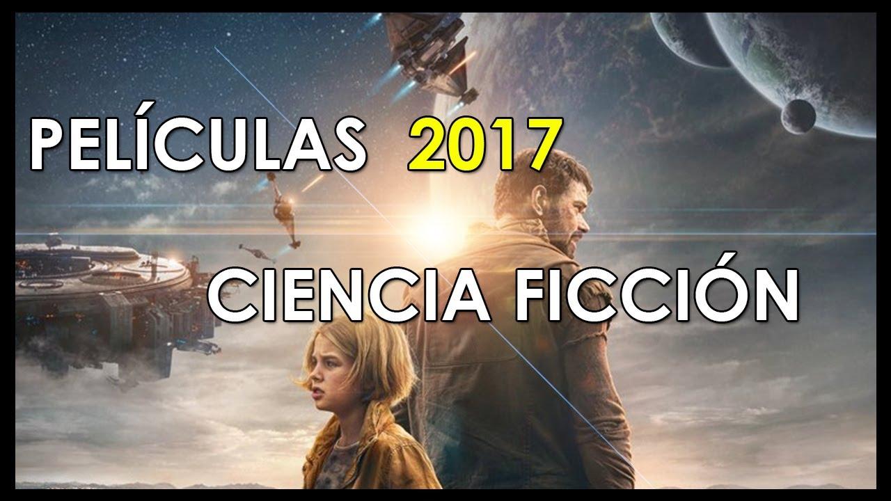 Películas De Ciencia Ficción 2017 30 Películas Youtube