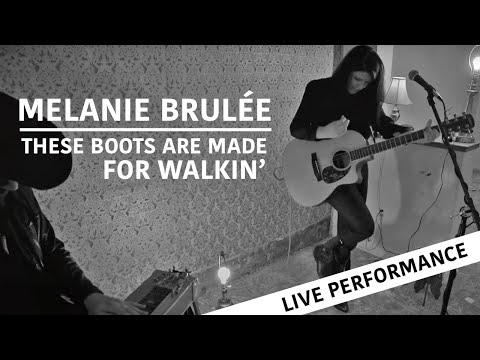 Melanie Brulée - Boots Are Made For Walking (bilingual): live duo session