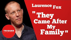 Laurence Fox: 'They Came After My Family'