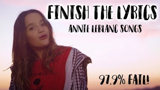 Finish The Lyrics Challenge: ANNIE LEBLANC SONGS!