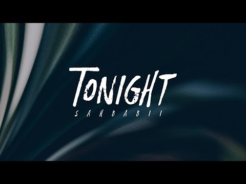 SahBabii - Tonight (Lyrics)