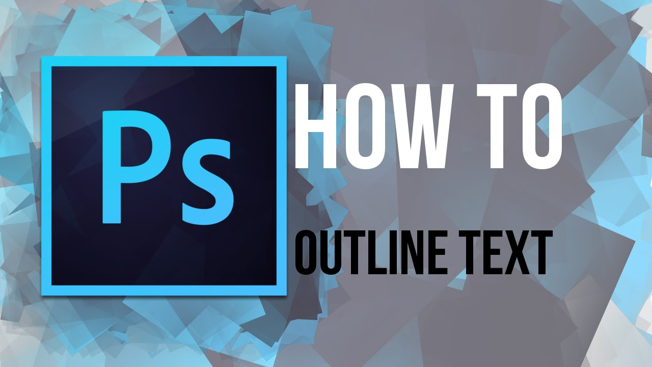 how to outline letters in photoshop photoshop how to outline text 22336