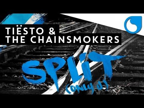 Tiësto & The Chainsmokers - Split (Only U) [Original Mix]