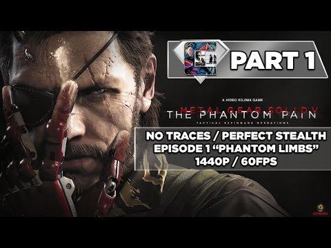 "Metal Gear Solid 5: Walkthrough / No Traces / Perfect Stealth - Episode 1 ""Phantom Limbs"""