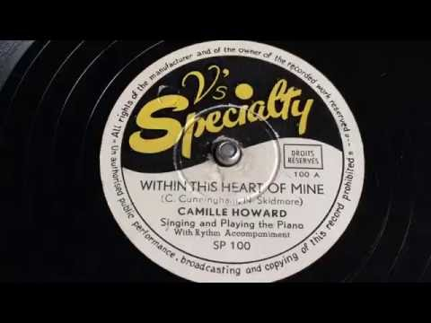 Camille Howard - Within This Heart Of Mine - 78 rpm - Specialty SP100