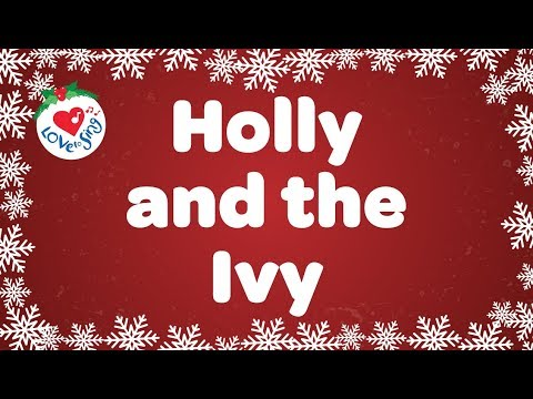 Holly and the Ivy with Lyrics Christmas Carol & Song | Love to Sing