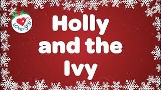 The Holly and the Ivy  with Lyrics Christmas Carol Sung by Children
