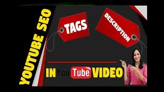 YouTube SEO: How to write Optimized Youtube tags and Description