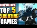 Top 5 Shooting Games in Roblox! (Best Shooter Games in Roblox 2018)