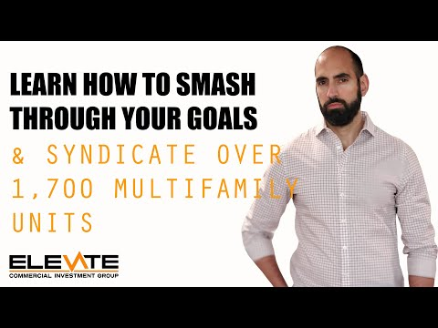 Learn How to Smash Through Your Goals & Syndicate over 1,700 Multifamily Units
