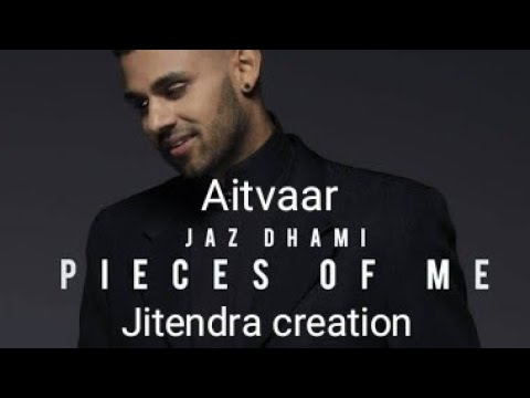 Aitvaar full  song lyrics jaz Dhimi
