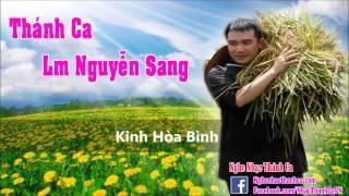 Thánh Ca | Kinh Hòa Bình - Lm Nguyễn Sang