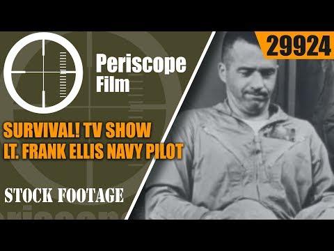 SURVIVAL! TV SHOW   LT. FRANK ELLIS  NAVY PILOT  29924