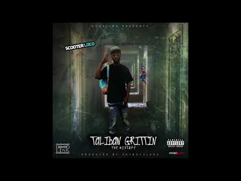 #5 (Taliban Grittin TheMixtape) Scooter Loco Ft North side Rezzy, Beanie Loco - No Passes