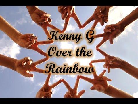 Kenny G - Over the Rainbow
