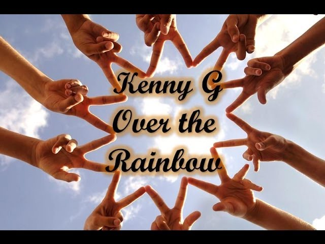 kenny-g-over-the-rainbow-kennyguille