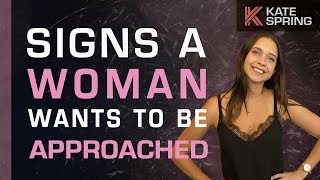 Signs A Woman Wants To Be Approached