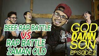 BEEF RAP BATTLE VS RAP BATTLE ZAMAN OLD | GDS EPS 2 (3/3)