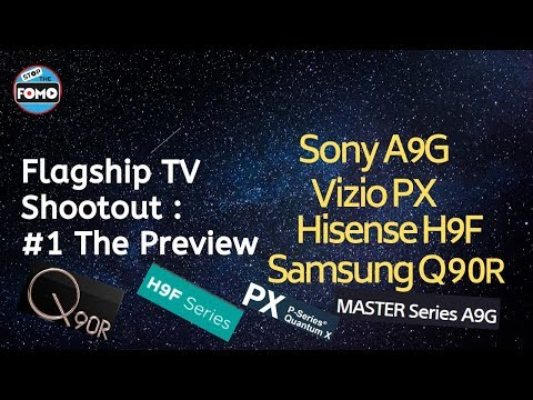 Flagship TV Shootout Review Part 1: A9G + Q90R + Hisense H9F + Vizio PX