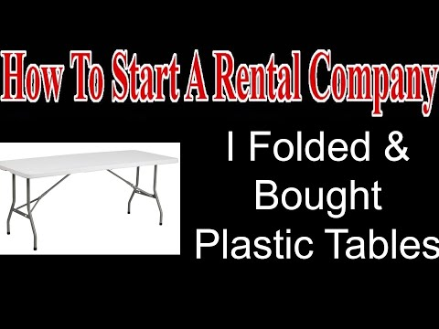 I Folded And Bought Plastic Tables - Start A Party Rental Company