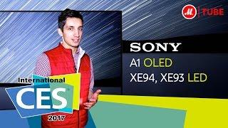 CES 2017: 4K Ultra HD-телевизоры Sony A1 OLED, XE94 LED и XE93 LED