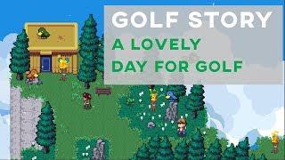 Golf Story / A Lovely Day