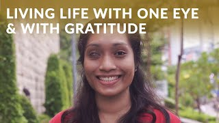Living Life with One Eye & Overcoming the Struggles With Gratitude